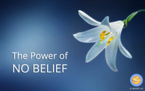 The Power of No Belief