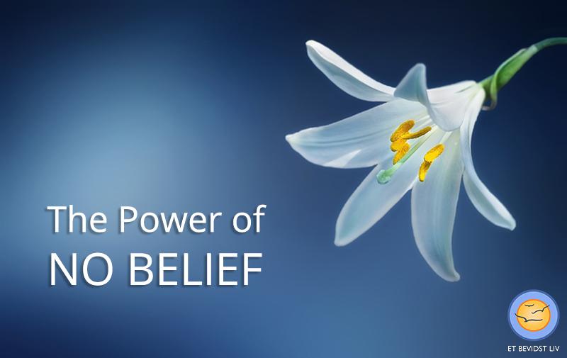 The Power of No Belief