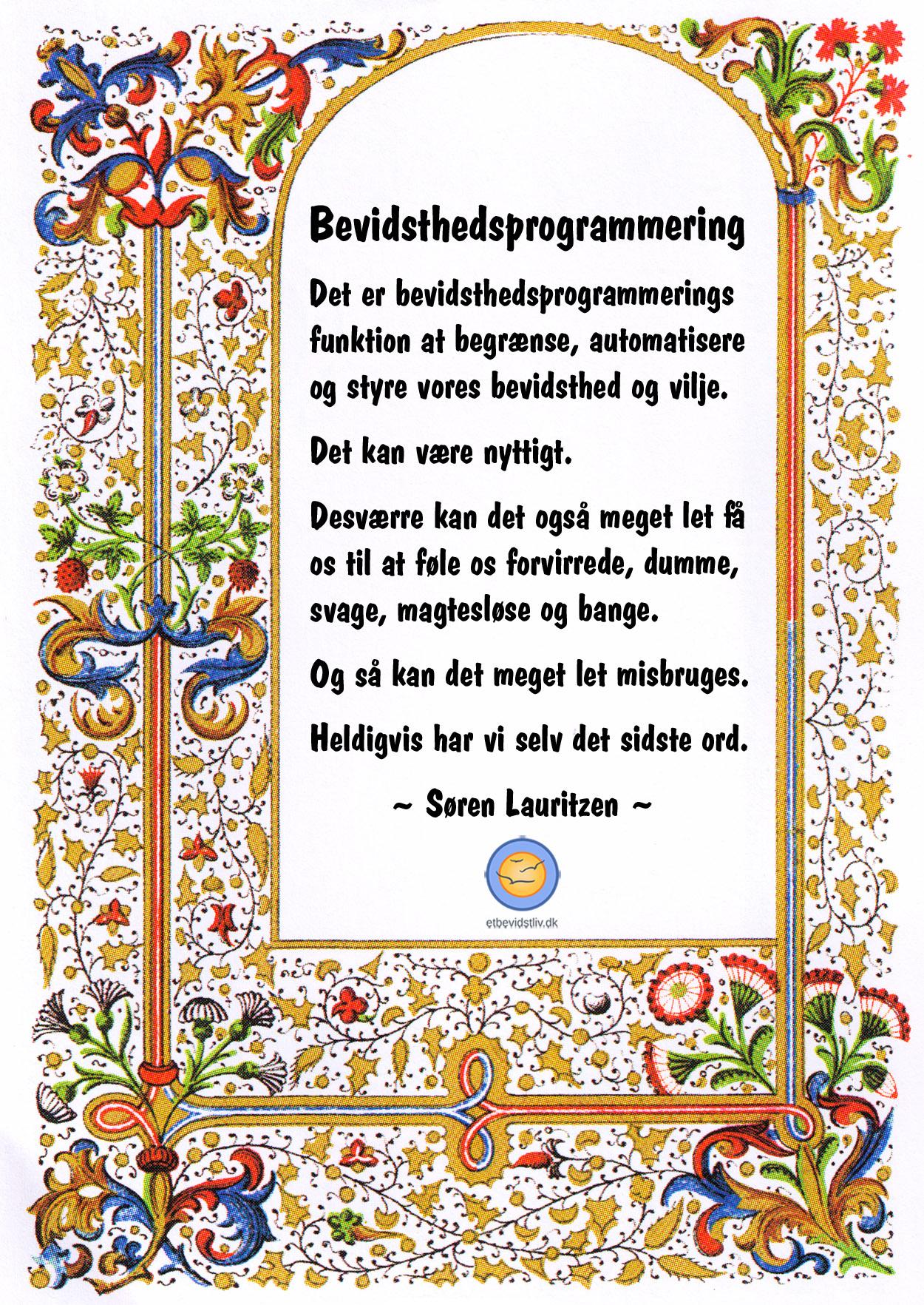 Billede: Ramme fra illumineret middelalder-manuskript. Tekst: Bevidsthedsprogrammering begrænser, automatiserer og styrer vores bevidsthed og vilje, og det kan være nyttigt, men også problematisk. (Søren Lauritzen)