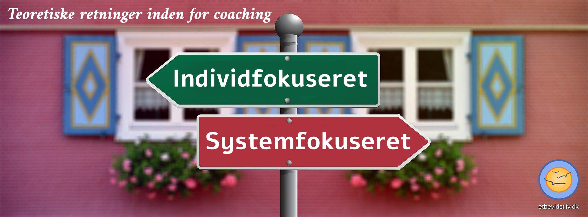 Teoretiske retninger inden for coaching: kognitiv coaching og systemisk coaching.