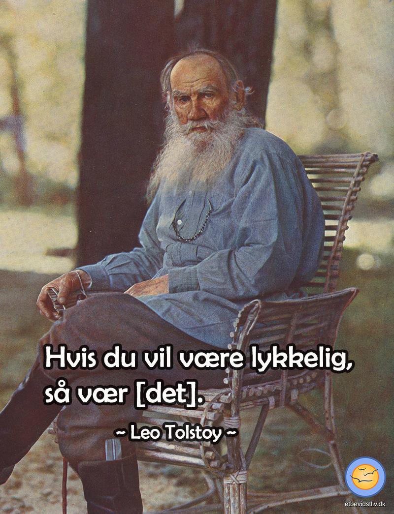 """Citat om lykke af Leo Tolstoy: """"Hvis du vil være lykkelig, så vær [det]."""""""