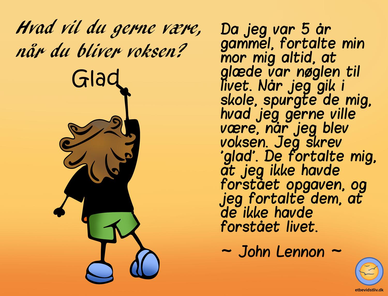 Tegning af dreng, som skriver. Glæde er nøglen til livet. Citat er John Lennon.
